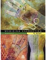 Medicina energetica/ Energetic Medecine: Acupuntura 2 Circuitos Energeticos Principales/ Acupuncture 2 Main Energetic System