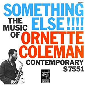 ♪Something Else!!!!:Ornette Coleman