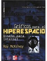 Graficos Para El Hiperespacio: Diseno Para Internet Digital