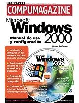 Microsoft Windows 2000 Manual De Uso Y Configuracion (Compumagazine; Coleccion de Libros & Manuales)
