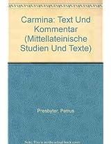 Carmina: Text Und Kommentar (Mittellateinische Studien und Texte)