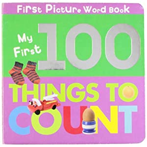 My First 100 Things to Count (First Picture Word Book)