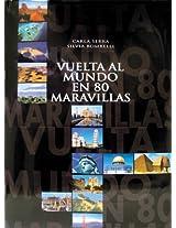 Vuelta al mundo en 80 maravillas/ Around the World in 80 Wonders