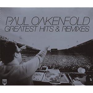 Paul Oakenfold: Greatest Hits & Remixes