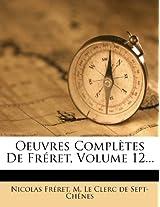 Oeuvres Completes de Fr Ret, Volume 12...
