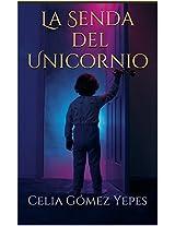 La senda del unicornio (Spanish Edition)