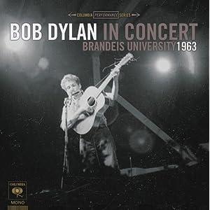 ボブ・ディラン・イン・コンサート:ブランダイス・ユニヴァーシティ1963 Amazon