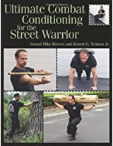 Ultimate Combat Conditioning for the Street Warrior