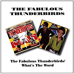 The Fabulous Thunderbirds / What's The Word