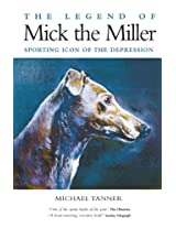 The Legend of Mick The Miller