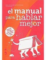 El manual para hablar mejor/ The Manual on How to Have a Better Talking: Incluye 50 Tips Para Hablar Y Escribir Bien/ Includes 50 Tips to Speak and Write Well