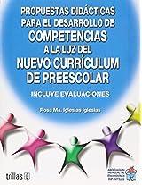 Propuestas didacticas para el desarrollo de competencias a la luz del nuevo curriculum de preescolar / Didactic Proposals for the development of skills in the light of the new preschool curriculum