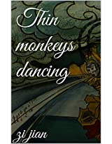 Thin monkeys dancing