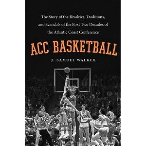 【クリックで詳細表示】ACC Basketball: The Story of the Rivalries, Traditions, and Scandals of the First Two Decades of the Atlantic Coast Conference [ハードカバー]