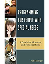 Programming for People with Special Needs: A Guide for Museums and Historic Sites (American Association for State and Local History)