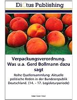 Verpackungsverordnung. Was u.a. Gerd Bollmann dazu sagt: Reihe Quellensammlung: Aktuelle politische Reden in der Bundesrepublik Deutschland. (14. - 17. Legislaturperiode)