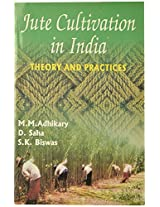Jute Cultivation in India Theory and Practices