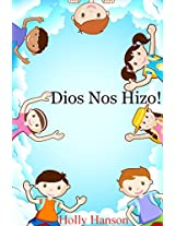 Dios Nos Hizo: Libros en Espanol para Ninos (Spanish Edition)