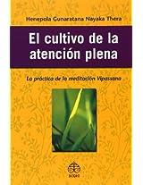 El cultivo de la atencion plena/ Mindfulness in Plain English: La Practica De La Meditacion Vipassana