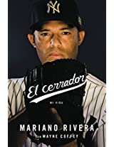 El cerrador: Mi vida (Spanish Edition)
