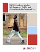 UNAIDS Legal and Regulatory Self-assessment Tool for Male Circumcision in Sub-Saharan Africa (Unaids Publication)