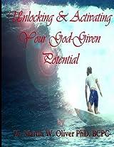 Unlocking and Activating Your God Given Potential: Volume 2 (Dr. Martin Oliver's Human Behavior Investigation)