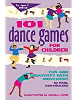101 Dance Games for Children: Fun and Creativity with Movement (Smartfun Activity Books)