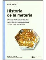 Historia de la materia/ The Matter History: Los Primeros Y Primitivos Materiales,…/ the First and Primitive Materials: 0