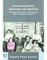 Homosexualidad. Secreto de familia/ Homosexuality. Family Secret: El manejo del secreto en familias con algun miembro homosexual / The handling of ... with a homosexual member (Coleccion G)