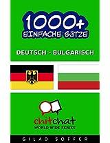 1000+ Einfache Sätze Deutsch - Bulgarisch (Geplauder Weltweit) (German Edition)