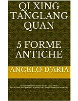 QI XING TANG LANG QUAN 5 FORME ANTICHE: 七星螳螂拳古代5套路 (QI XING TANG LANG QUAN D'ARIA ANGELO' SCHOOL)