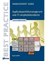Applicatieportfoliomanagement Voor it-Complexiteitsreductie - Management Guide (Best Practice Series)