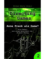 Directing Games: Anne Frank als Game? (German Edition)