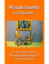 Bastelanleitung - Mosaike basteln mit Kindern (Bastelanleitungen)