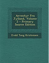 Aeventyr Fra Jylland, Volume 2 - Primary Source Edition