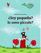 ¿Soy pequeña? Io sono piccola?: Libro infantil ilustrado español-italiano (Edición bilingüe) (Spanish Edition)