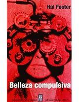 Belleza compulsiva/ Compulsive Beauty (Los Sentidos/ Artes Visuales)