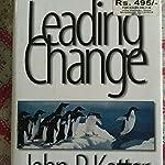 LEADING CHANGE BY JOHN P KOTTER