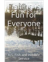 Fishing is Fun for Everyone: It's Easy to Learn How