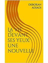 La vie devant ses yeux: une nouvelle (French Edition)