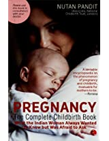 Pregnancy The Complete Childbirth Book