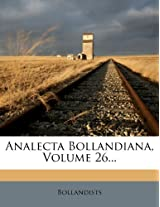 Analecta Bollandiana, Volume 26...