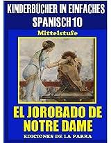 Kinderbücher in einfachem Spanisch Band 10: El Jorobado de Notre Dame. (Spanisches Lesebuch für Kinder jeder Altersstufe!) (German Edition)