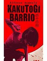 Kakutogi Barrio (Spanish Edition)