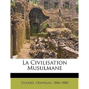 La Civilisation Musulmane