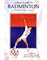 A Basic Guide to Badminton (Official U.S. Olympic Committee Sports)