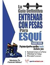 La guía definitiva - Entrenar con pesas para esquí (Spanish Edition)