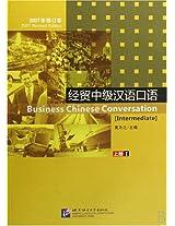 Business Chinese Conversation: Intermediate v. 1