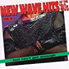 New Wave Dance Hits: Just Can't Get Enough, Vol. 6
