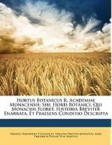 Hortus Botanicus R. Academiae Monacensis: Seu, Horti Botanici, Qui Monachii Floret, Historia Breviter Enarrata, Et Praesens Conditio Descripta